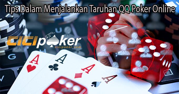 Tips Dalam Menjalankan Taruhan QQ Poker Online