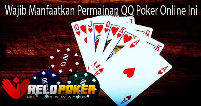 Wajib Manfaatkan Permainan QQ Poker Online Ini